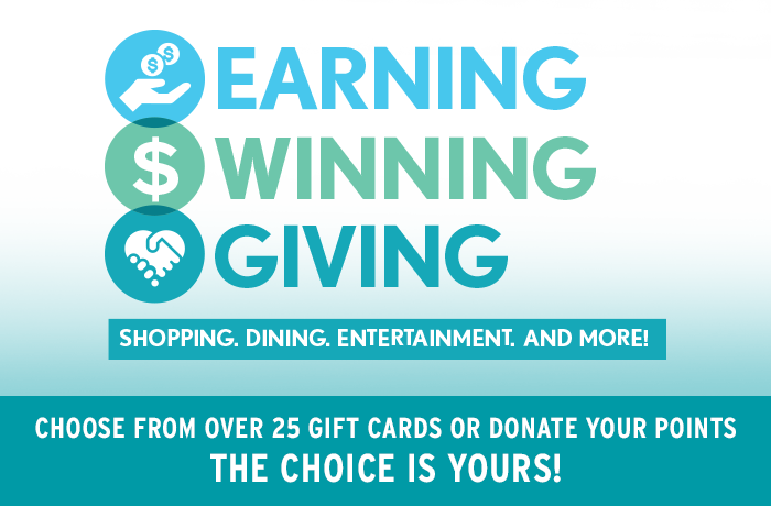 Choose from over 25 gift cards or donate your points